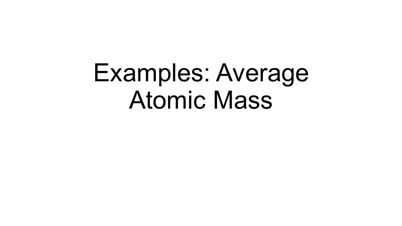 Examples: Average Atomic Mass