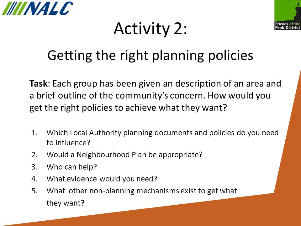 Activity 2: Getting the right planning policies Task: Each group has been given an description of an area and a brief outline of the community's concern.