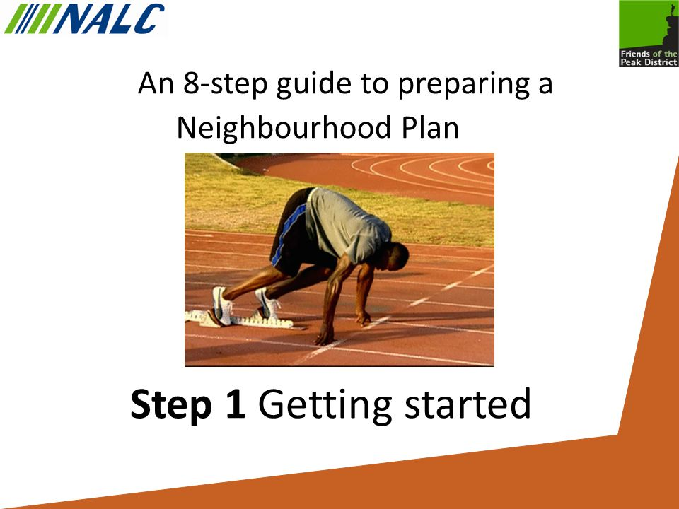 An 8-step guide to preparing a Neighbourhood Plan Step 1 Getting started