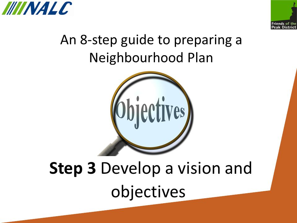 An 8-step guide to preparing a Neighbourhood Plan Step 3 Develop a vision and objectives