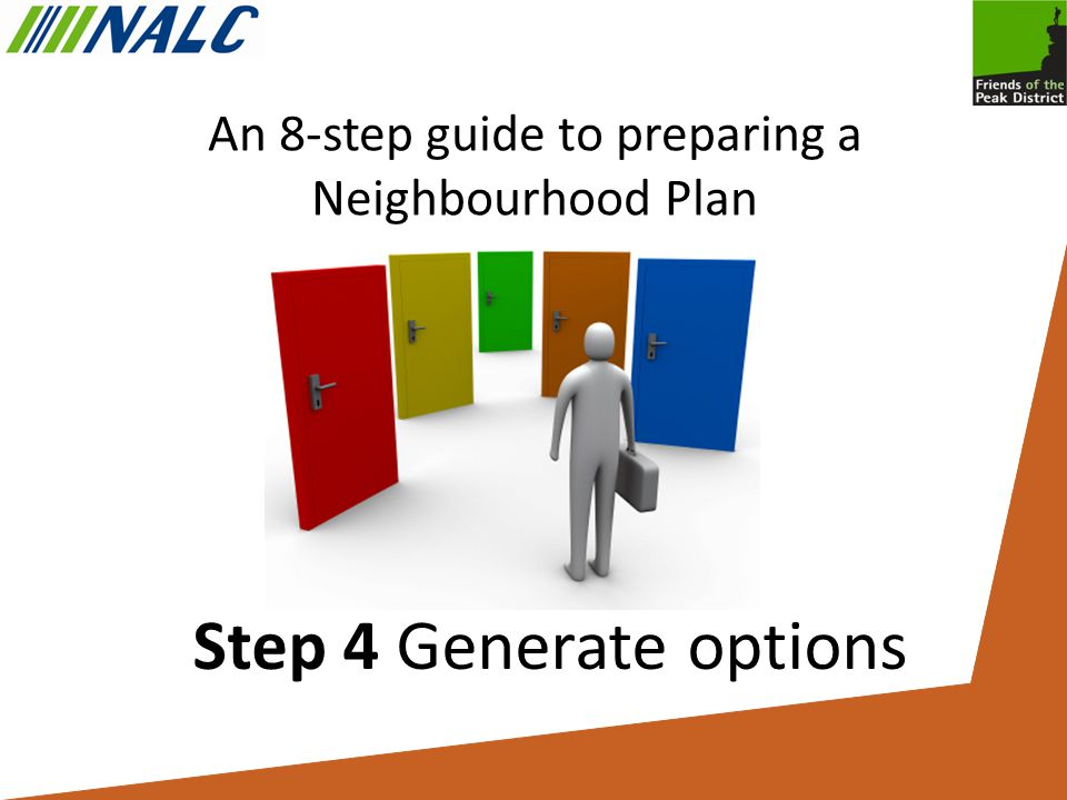 An 8-step guide to preparing a Neighbourhood Plan Step 4 Generate options