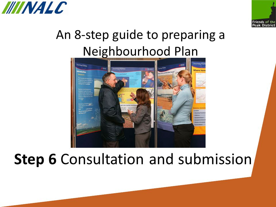 An 8-step guide to preparing a Neighbourhood Plan Step 6 Consultation and submission