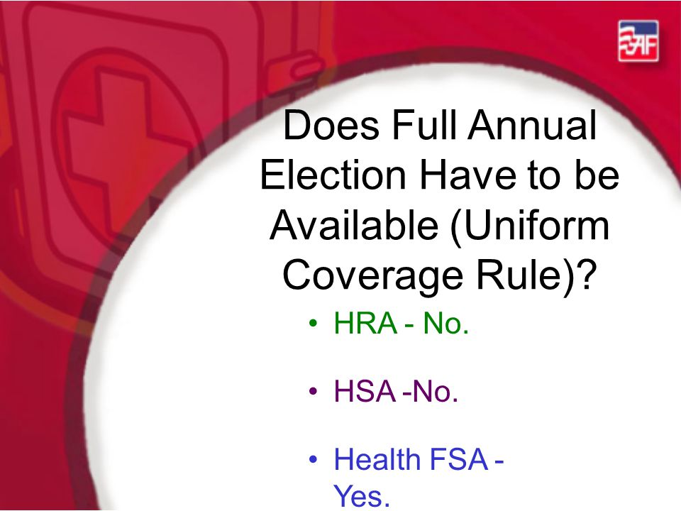 Does Full Annual Election Have to be Available (Uniform Coverage Rule).