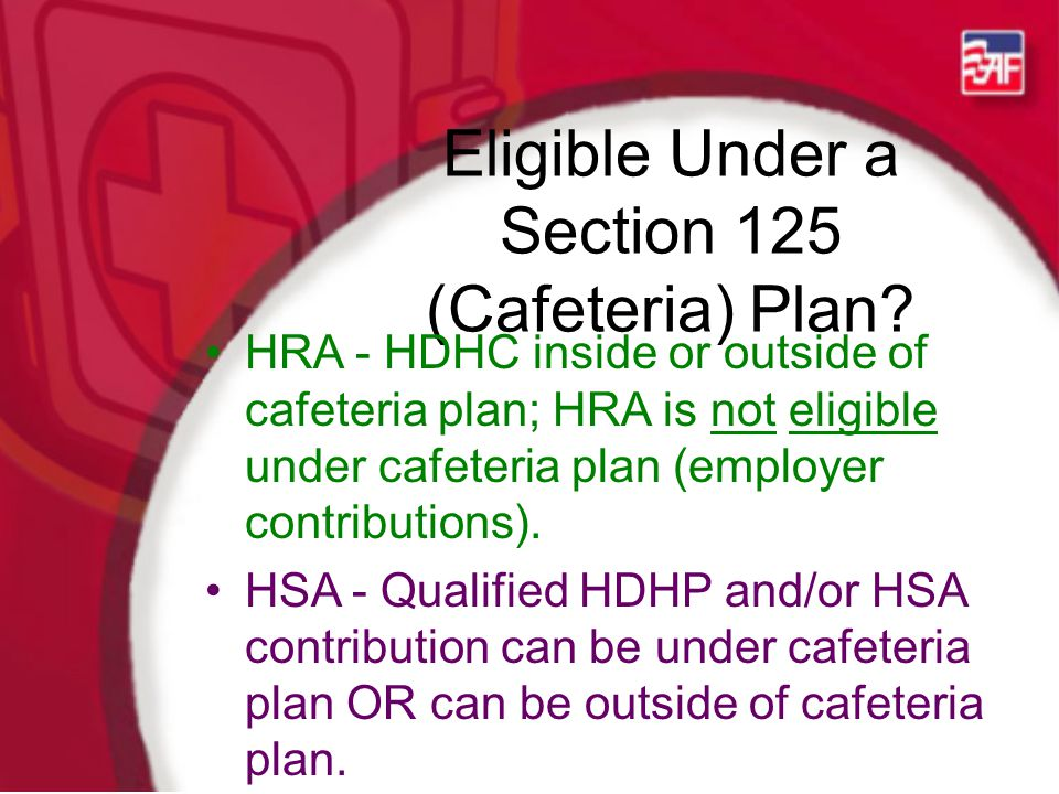 Eligible Under a Section 125 (Cafeteria) Plan.