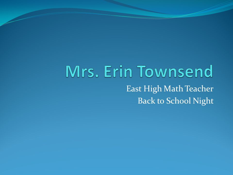 East High Math Teacher Back to School Night