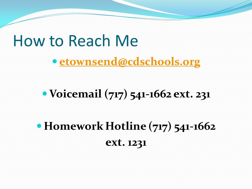 How to Reach Me Voic (717) ext.