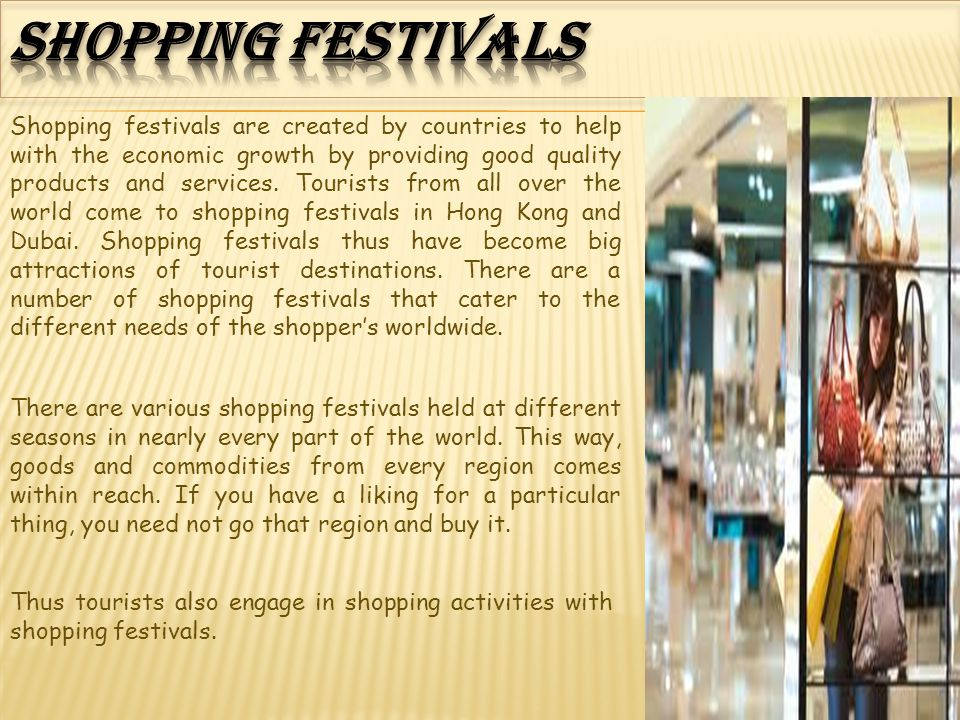 Shopping festivals are created by countries to help with the economic growth by providing good quality products and services.