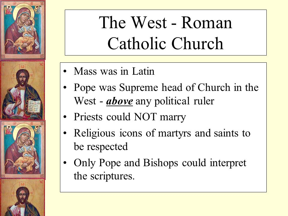 The Great Schism In 1054 the Christian church split into 2 churches forever.