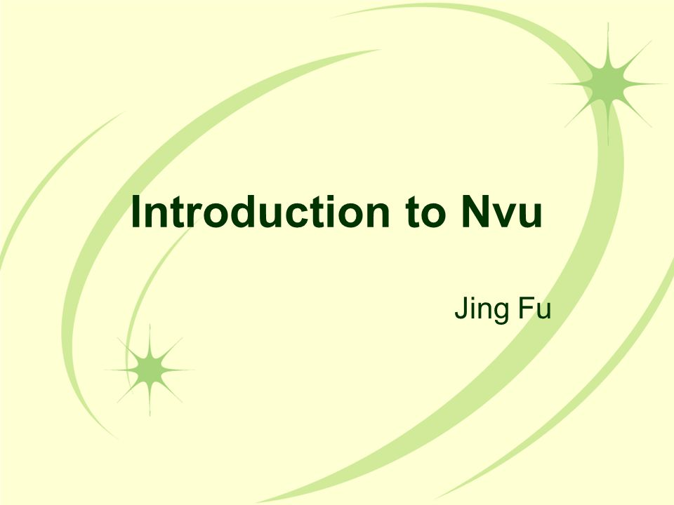 Introduction To Nvu Jing Fu What Is Nvu Free Web Design And Development Tool Wysiwyg Wiziwig Software Other Similar Tools Dreamweaver Googlepages Ppt Download