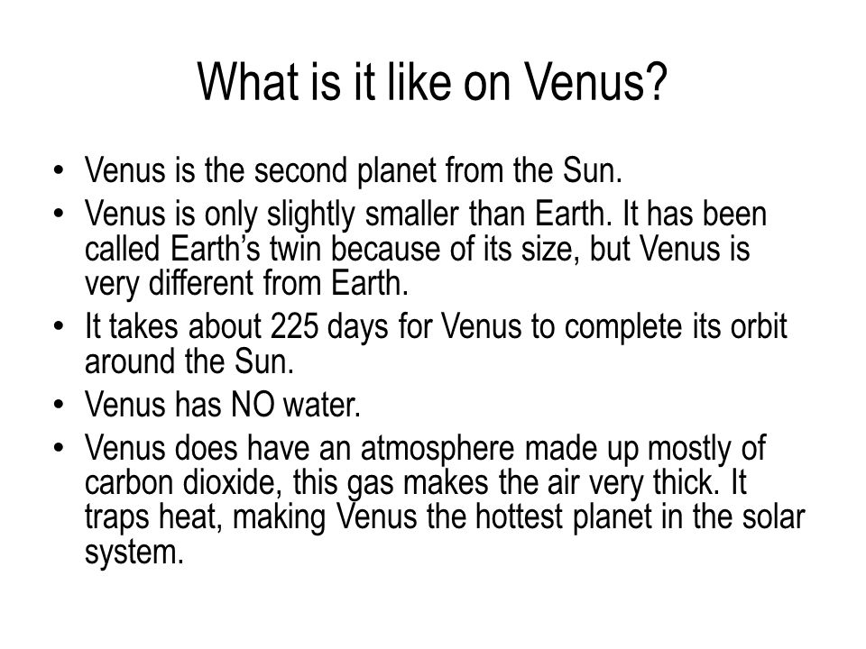 What is it like on Venus. Venus is the second planet from the Sun.