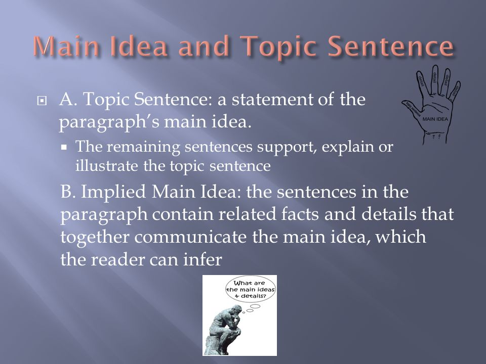  A. Topic Sentence: a statement of the paragraph's main idea.