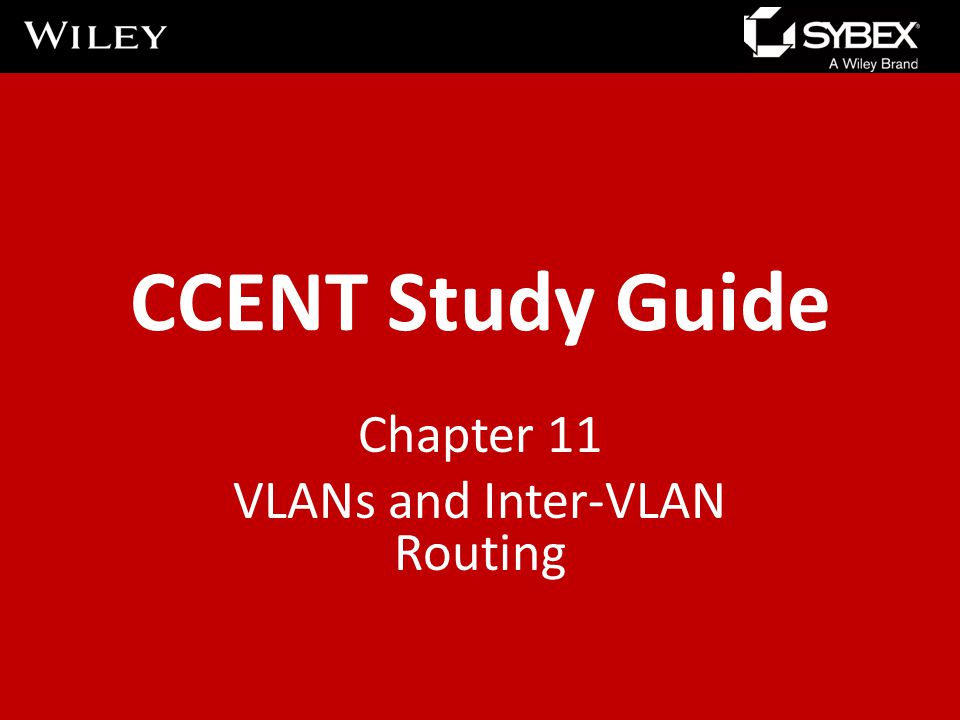 CCENT Study Guide Chapter 11 VLANs and Inter-VLAN Routing