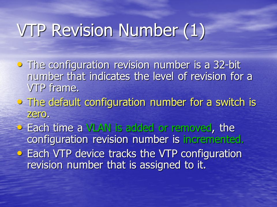 VTP Revision Number (1) The configuration revision number is a 32-bit number that indicates the level of revision for a VTP frame.