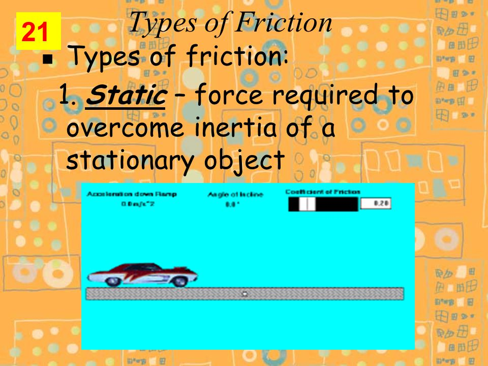 Types of Friction Types of friction: 1.