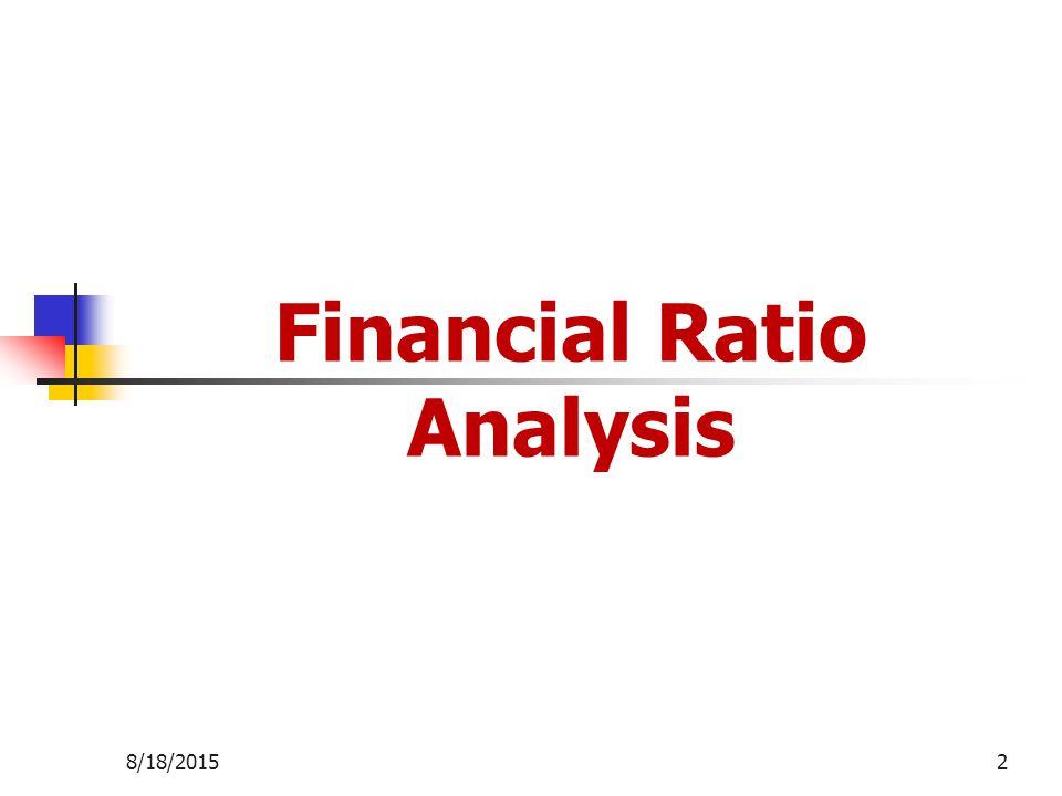 8/18/20151 FINANCIAL MANAGEMENT  8/18/20152 Financial Ratio