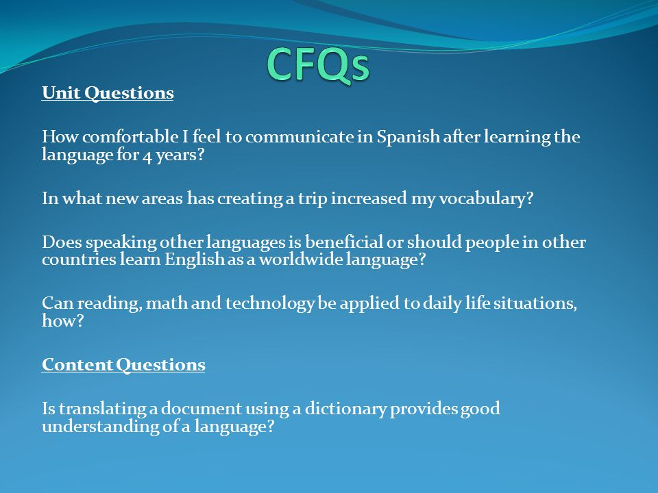 Essential Questions Am I ready to face life situations in another language other than English.