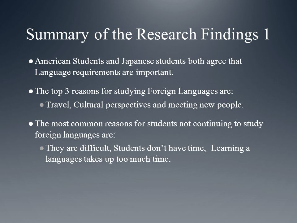 Summary of the Research Findings 1 ●American Students and Japanese students both agree that Language requirements are important.