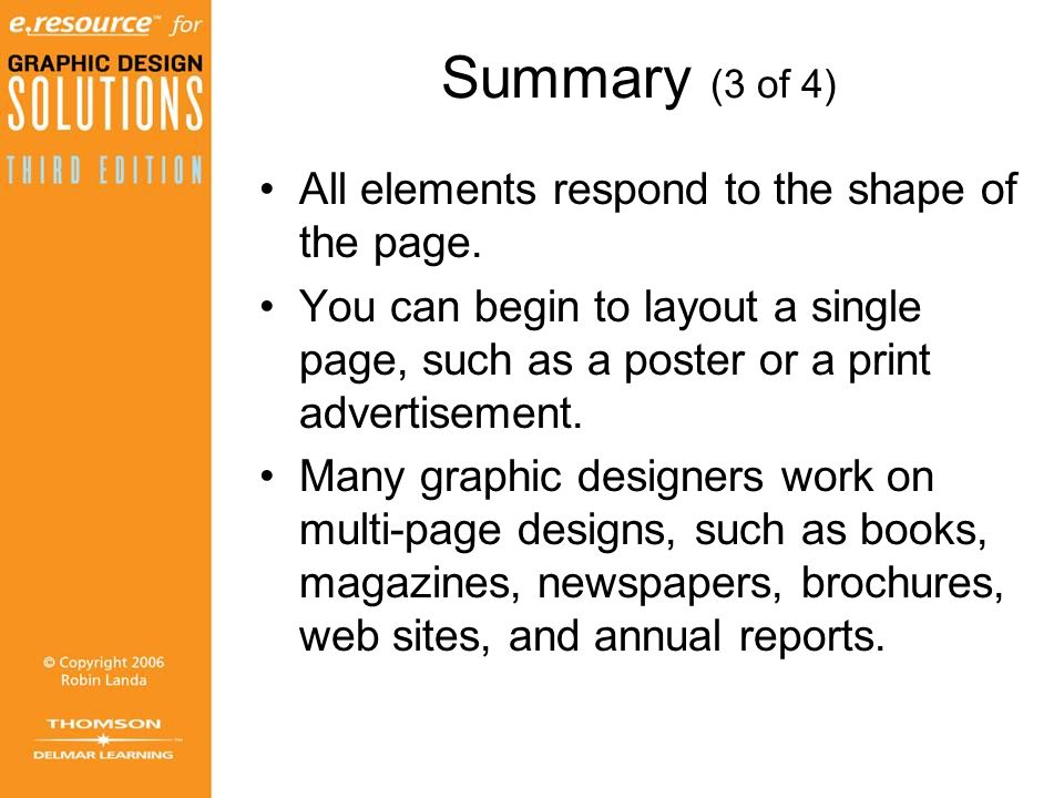 Summary (3 of 4) All elements respond to the shape of the page.