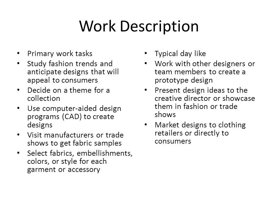 Informational Interview Fashion Designers Work Description Primary Work Tasks Study Fashion Trends And Anticipate Designs That Will Appeal To Consumers Ppt Download
