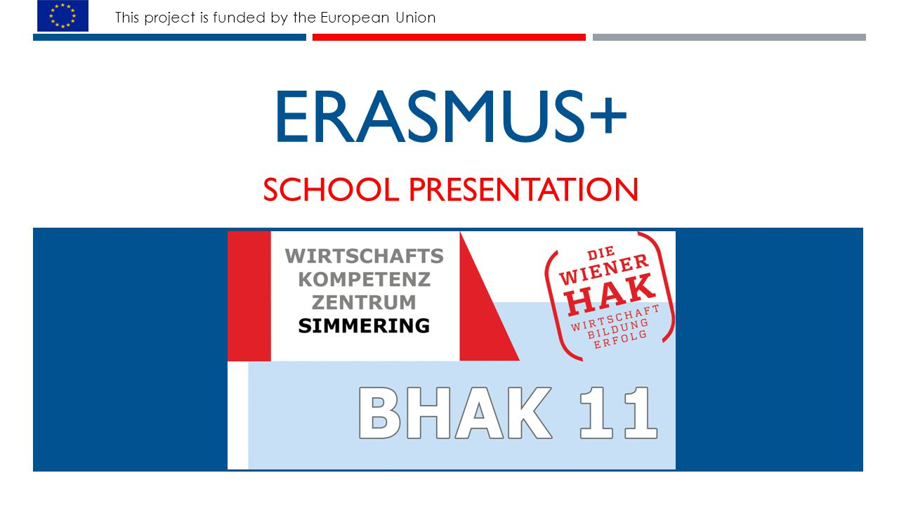 ed6523a7b ERASMUS+ SCHOOL PRESENTATION This project is funded by the European ...