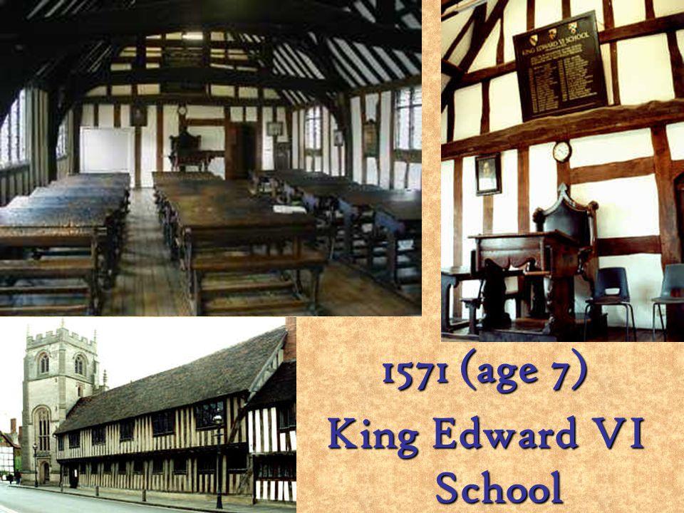 1564 Stratford Upon Avon 3 Shakespeares Birthplace 4 1571 Age 7 King Edward VI School