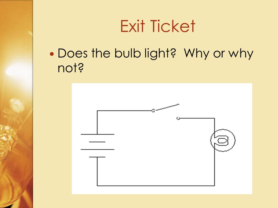 Does the bulb light Why or why not Exit Ticket
