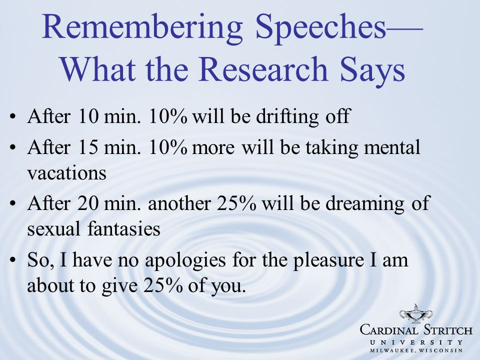 Remembering Speeches— What the Research Says After 10 min.