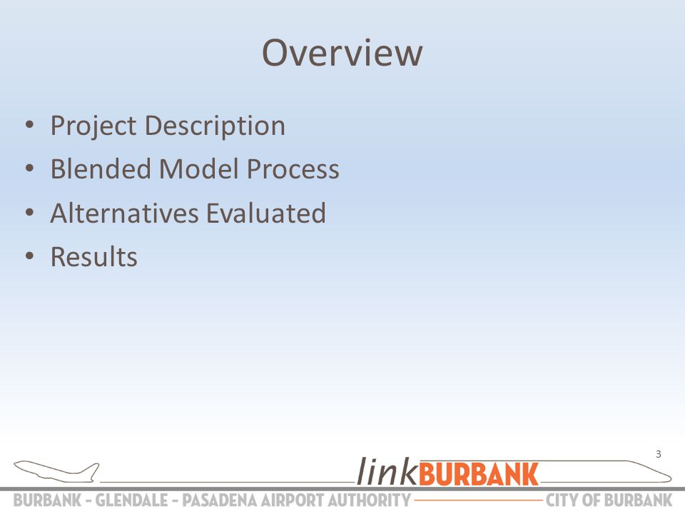 Overview Project Description Blended Model Process Alternatives Evaluated Results 3