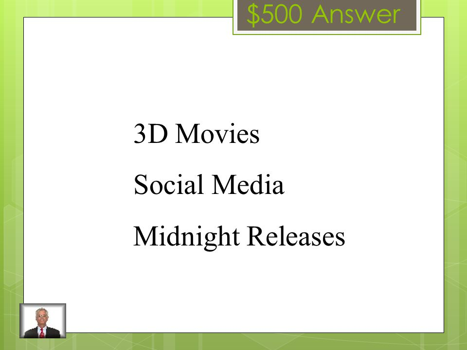 $500 Question Give an example of a trend used in Entertainment Marketing Hint: Think about advertising for movies