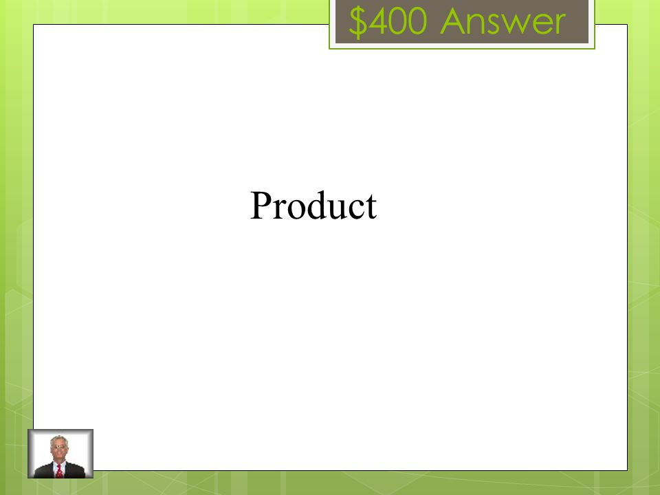 $400 Question It is the element of the marketing mix that includes the name and packaging