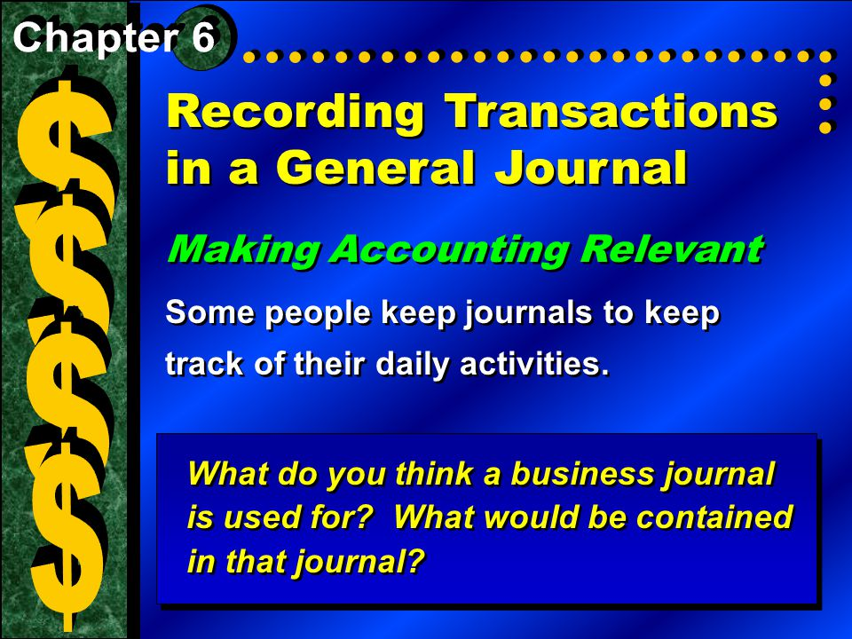 recording transactions in a general journal making accounting relevant some people keep journals to keep track