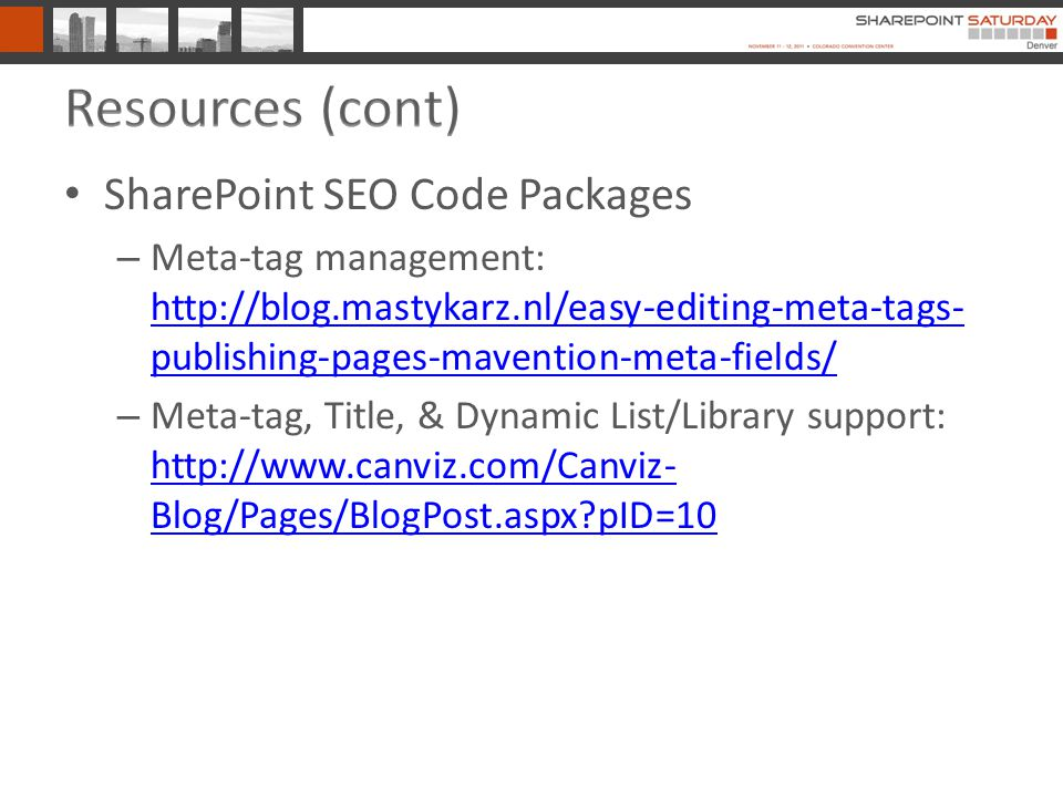 SharePoint SEO Code Packages – Meta-tag management:   publishing-pages-mavention-meta-fields/   publishing-pages-mavention-meta-fields/ – Meta-tag, Title, & Dynamic List/Library support:   Blog/Pages/BlogPost.aspx pID=10   Blog/Pages/BlogPost.aspx pID=10