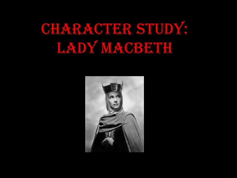 character study of lady macbeth essay Lady macbeth character analysis lady macbeth character analysis lady macbeth: unsexed and uncovered lady macbeth progresses throughout the play from a seemingly savage and heartless creature to a very delicate and fragile woman in the beginning of the play, she is very ambitious and hungry for power.