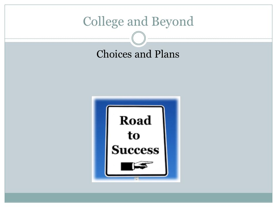 College and Beyond Choices and Plans