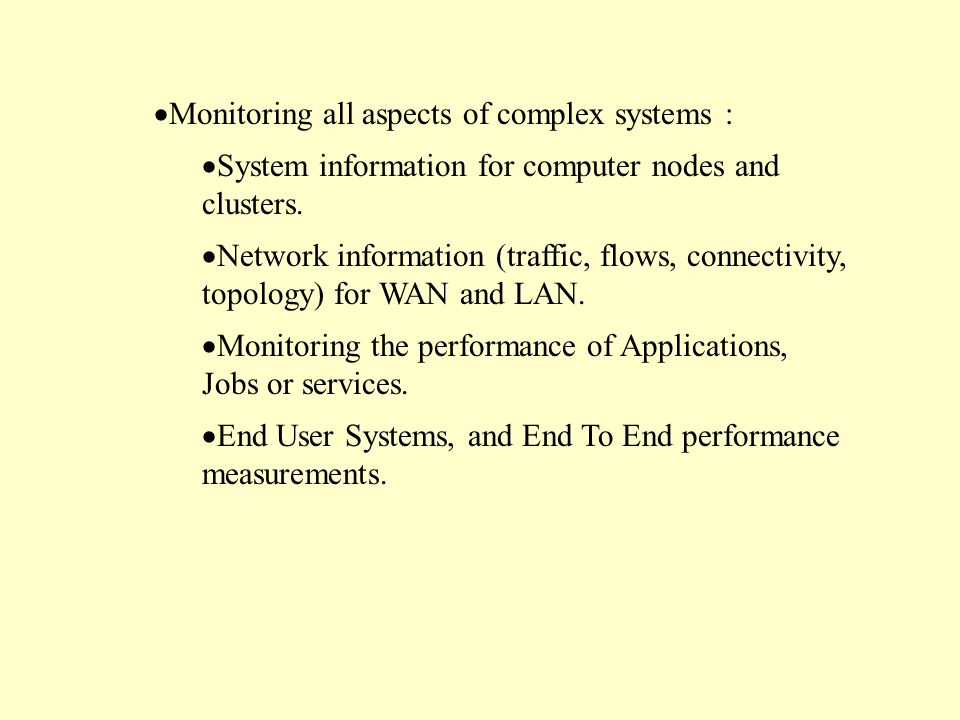  Monitoring all aspects of complex systems :  System information for computer nodes and clusters.