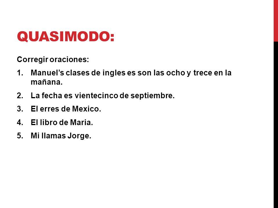 Quasimodo Corregir Oraciones 1manuels Clases De Ingles