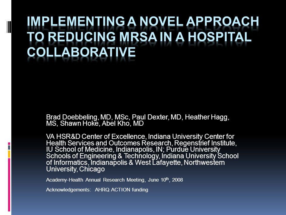 Brad Doebbeling, MD, MSc, Paul Dexter, MD, Heather Hagg, MS