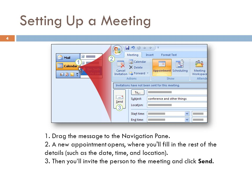 Setting Up a Meeting 4 1. Drag the message to the Navigation Pane.