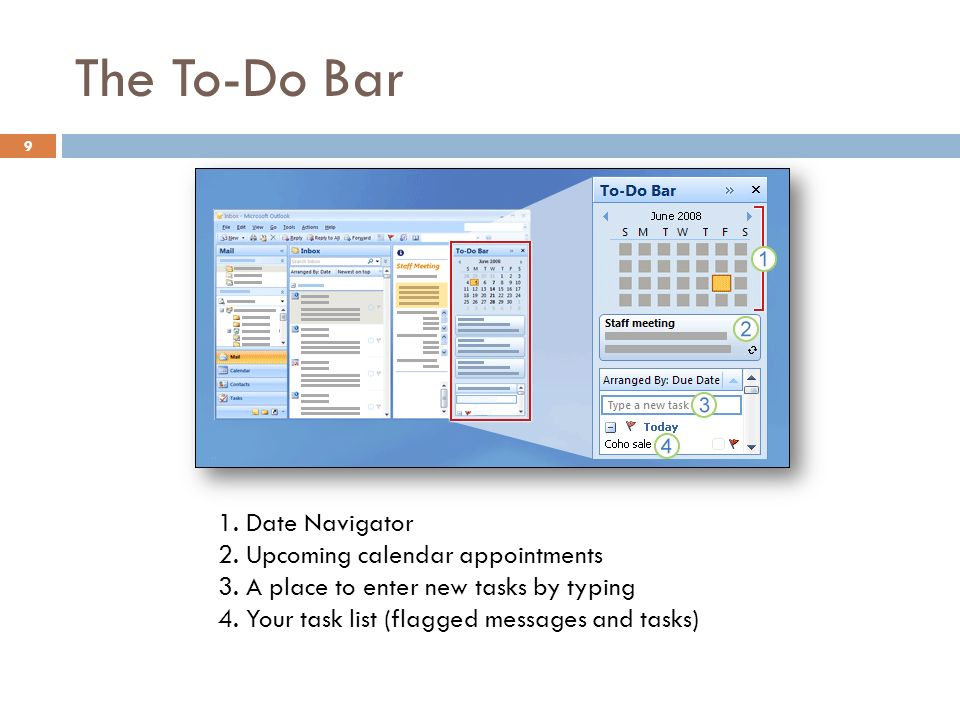 The To-Do Bar 9 1. Date Navigator 2. Upcoming calendar appointments 3.