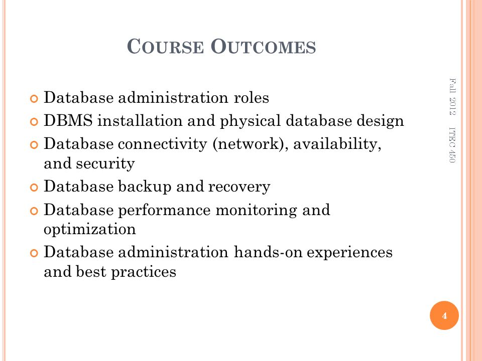D ATABASE A DMINISTRATION ITEC 450 Fall 2012 Instructor: Dr. Rama Gudhe. - ppt download - 웹