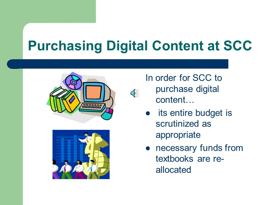 Use of Digital Content at SCC SCC educators are at the adaptation phase of understanding and use of digital content in the classroom Not many have reached Appropriation Invention