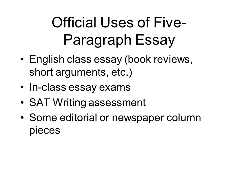 the fiveparagraph essay template for college writing dr harold   official uses of five paragraph essay english class essay book reviews  short arguments etc inclass essay exams sat writing assessment some