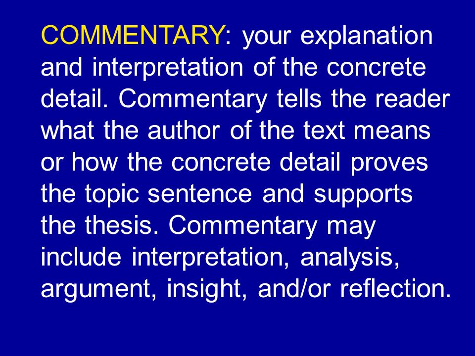 COMMENTARY: your explanation and interpretation of the concrete detail.