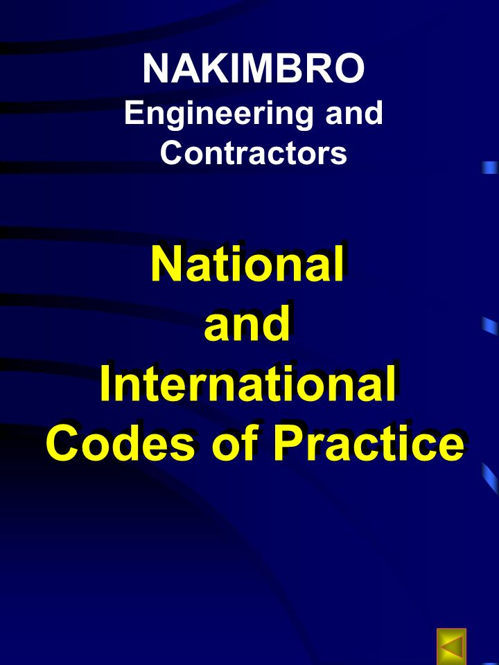 NAKIMBRO Engineering and Contractors National and International Codes of Practice National and International Codes of Practice