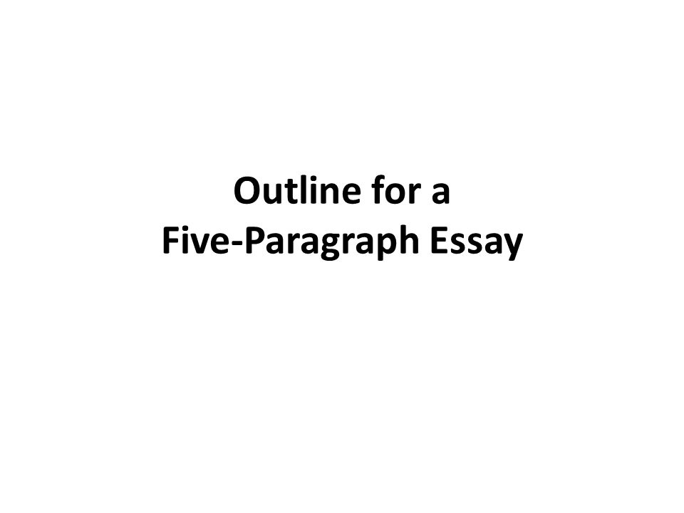Outline for a Five-Paragraph Essay