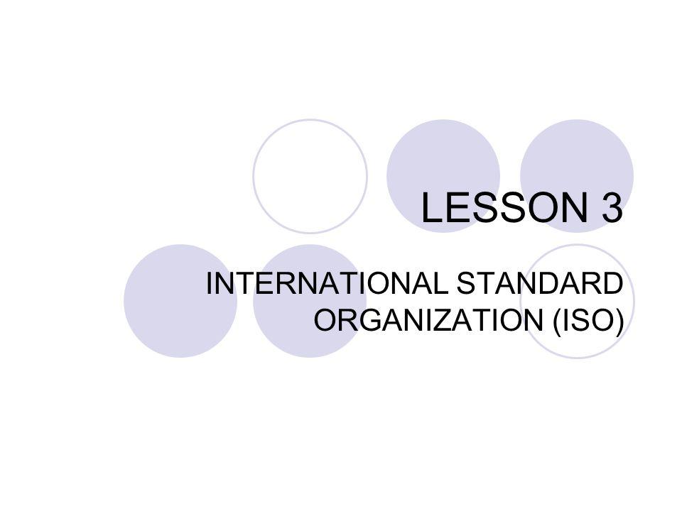 1 Lesson 3 International Standard Organization Iso