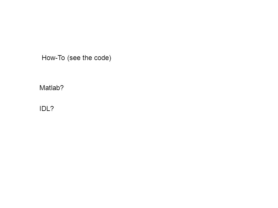 Matlab IDL How-To (see the code)