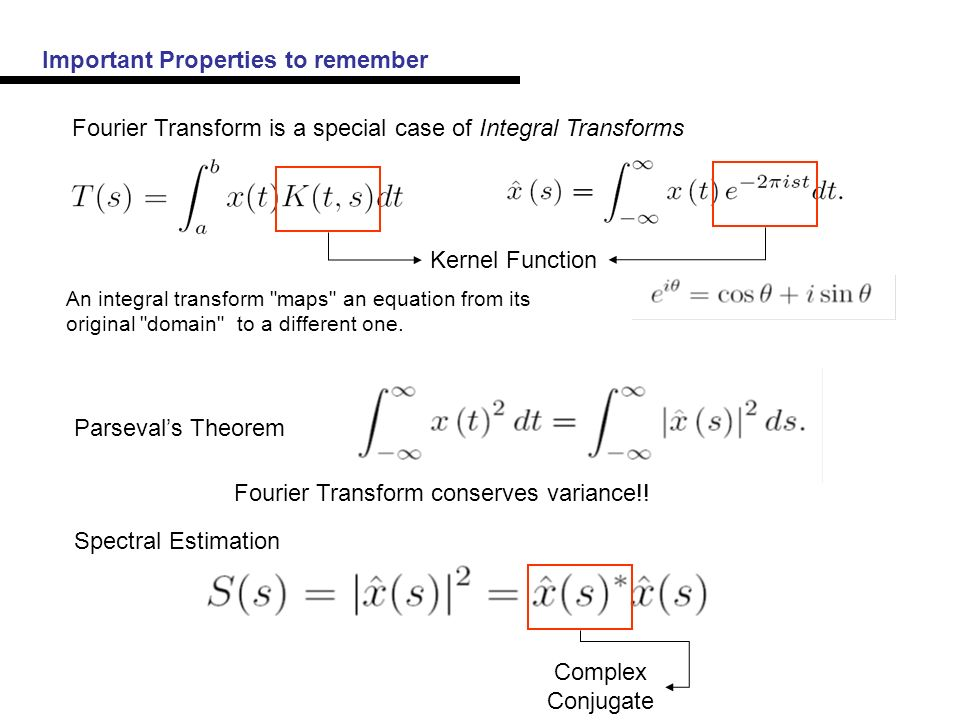 Important Properties to remember Parseval's Theorem Fourier Transform conserves variance!.