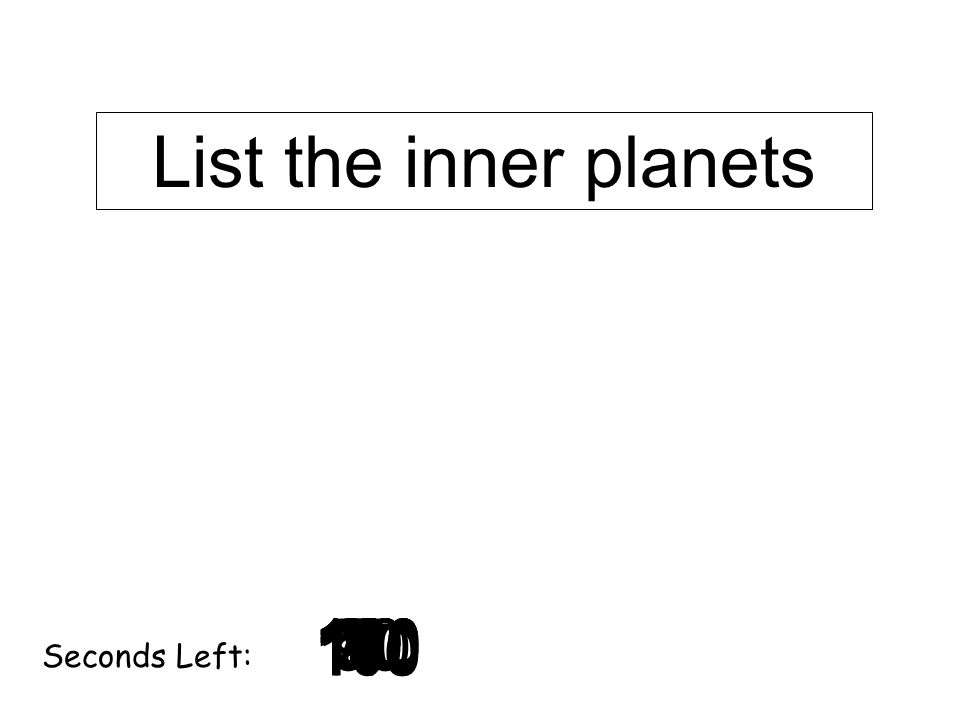 List the inner planets Seconds Left: