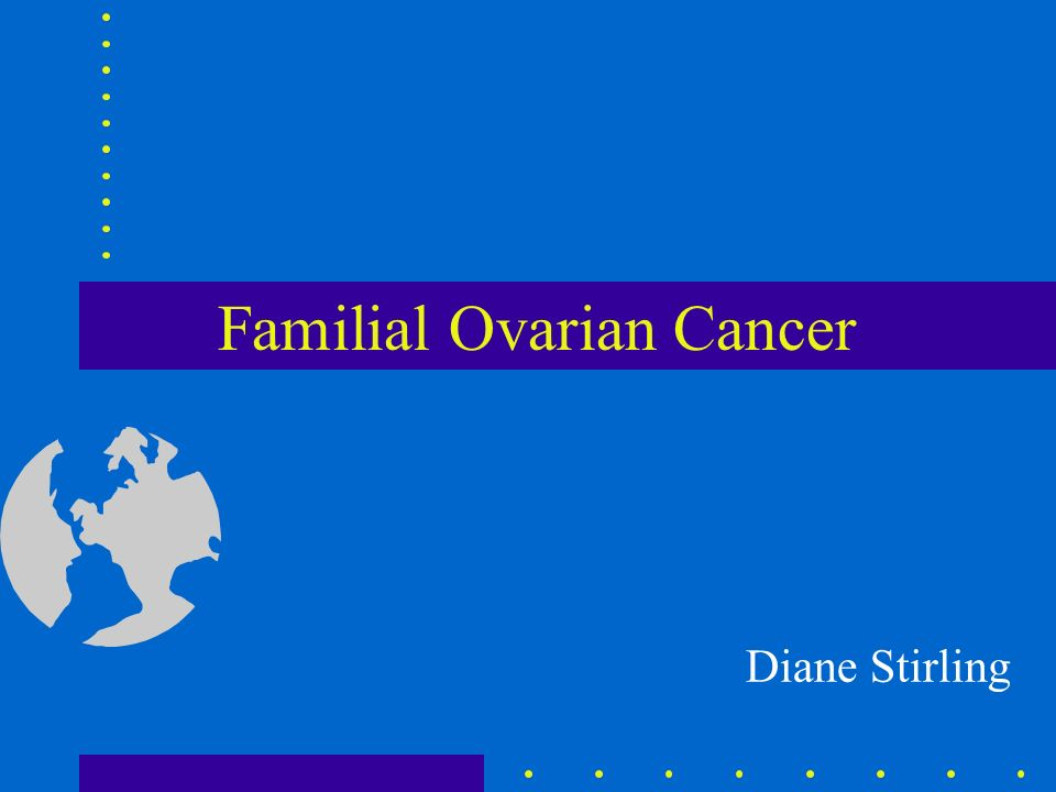 d7410e1dd16 Familial Ovarian Cancer Diane Stirling. Ovarian cancer in the UK 5th ...